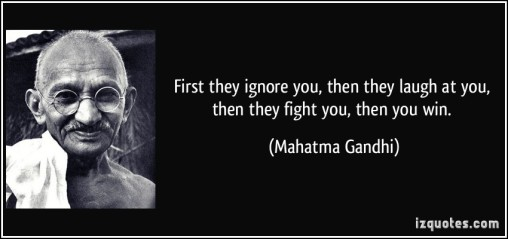 quote-first-they-ignore-you-then-they-laugh-at-you-then-they-fight-you-then-you-win-mahatma-gandhi-68010